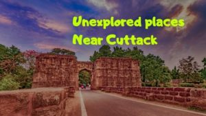 Top 10 Unexplored Places Near Cuttack, Odisha
