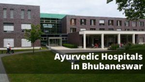 Top 4 Ayurvedic Hospitals in Bhubaneswar