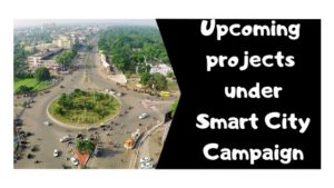 Upcoming Projects Under Smart City Campaign (Bhubaneswar)