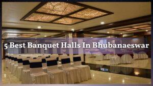 5 BEST BANQUET HALLS IN BHUBANESWAR WITH ALL DETAILS.