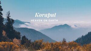 Places To Visit In Koraput-Plan Your Trip Itinery