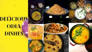 The 6 Most Delicious Odia Dishes – Every Foodie Must Try